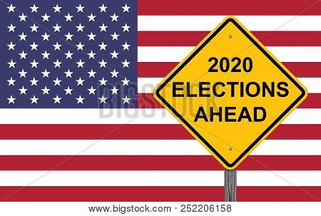 2020 Elections Ahead - Caution Sign Flag Background