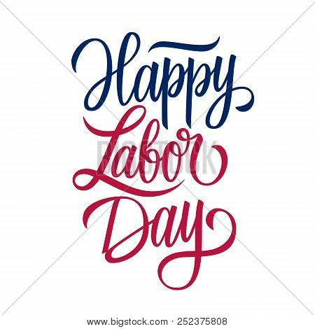 Happy Labor Day Handwritten Inscription. United States Labor Day Celebrate Card Template. Creative T