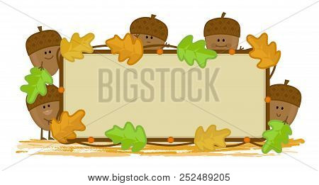 Cheerful Acorns With Autumn Leaves Holding A Blank Sign. Eps10