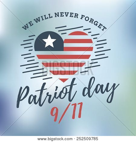 Patriot Day. 11th Of September. We Will Never Forget. Vector Illustration. Typography. Design For Po