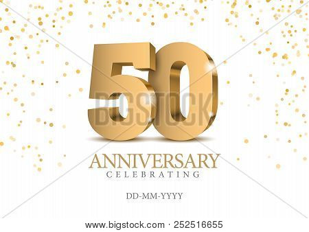 Anniversary 50. Gold 3d Numbers. Poster Template For Celebrating 50th Anniversary Event Party. Vecto