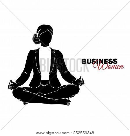 Businesswoman. Woman In Business Suit. Businesswoman Meditates, Businesswoman In A Lotus Pose
