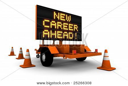 New Career Ahead! - Road Construction Sign