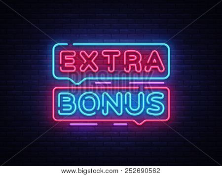 Extra Bonus Neon Sign Vector. Bonus Neon Text Design Template Neon Sign, Light Banner, Neon Signboar