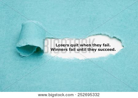 Motivational Quote Losers Quit When They Fail Winners Fail Until They Succeed Appearing Behind Rippe