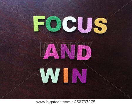 Powerful three words, focus and win