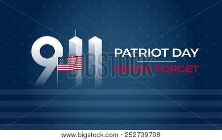 Patriot Day September 11 9/11 Usa Banner - United States Flag, 911 Memorial And Never Forget Letteri