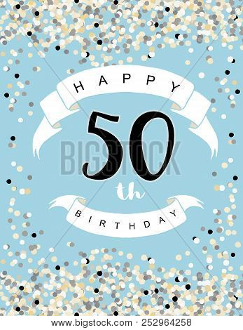Happy 50th Birthday Vector Illustration. Delicate Tiny Confetti On A Light Blue Background. White Ri