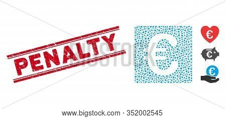 Grunge Red Stamp Seal With Penalty Caption Between Double Parallel Lines, And Mosaic Euro Financial