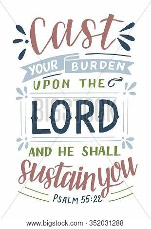 Hand Lettering With Bible Verse Cast Your Burden Upon The Lord And He Shall Sustain You .