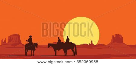 Vector Landscape With Wild American Prairies And Silhouettes Of Armed Cowboys On Horseback At Sunset