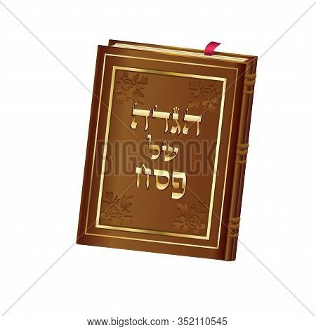 Vintage haggadah book Jewish holiday Passover, gold hebrew lettering, isolated on white background, greeting card, vector illustration