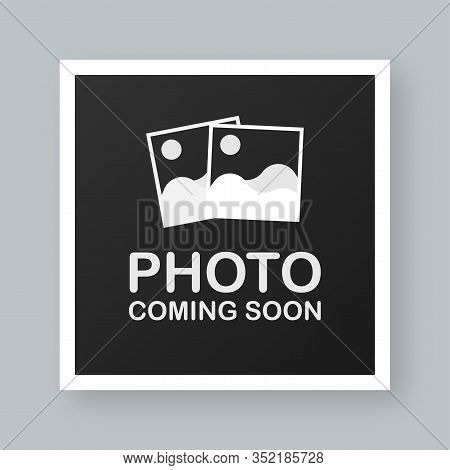 Photo Coming Soon. Picture Frame. Vector Stock Illustration
