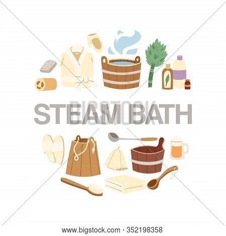 Steam Bath Accessories Circle Poster Vector Illustration. Sauna And Bath Accessories For Steaming He