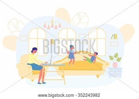 Children Play And Disturb Mom From Working At Home. Woman In Chair At Table And Trying Focus On Work