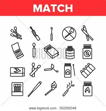 Match Burning Fire Collection Icons Set Vector. Burnt Wooden And Sulphur Match And Flame, Box And Pa