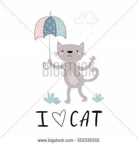Cute Cat Vector Design.children Illustration. Hand Draw Cute Cat With Umbrella. I Love Cat. Animal P