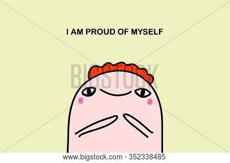 I Am Proud Of Myself Hand Drawn Vector Illustration Affirmation In Cartoon Comic Style Man Cheerful