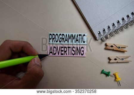 Programmatic Advertising Text On Sticky Notes Isolated On Office Desk