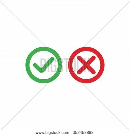 Tick And Cross Icons. Green Checkmark Ok And Red X Icons, Circle Shape Symbols Yes And No Button For