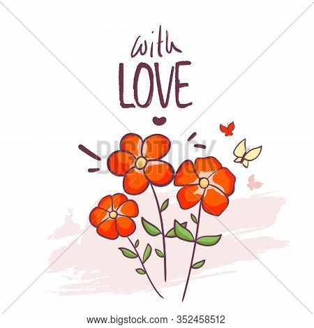 Greeting Card Template With Flowers Butterfly. Lettering With Love. Cute Simple Artistic Hand Drawn