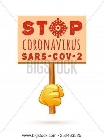 Stop Coronavirus Sars-cov-2. Hand Holding A Propaganda Poster. Coronavirus Concept Design. Vector Il