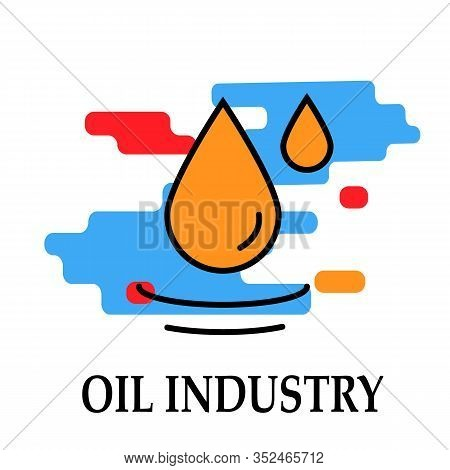 Drop Icon Symbol Oil And Petrol Industry Modern Bright Color.fuel, Diesel, Petrol, Gas.liquid For Po