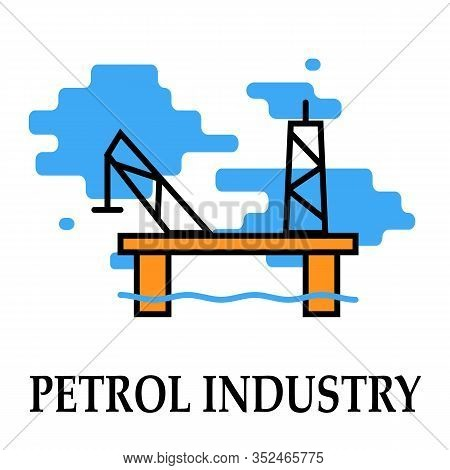 Oil And Petrol Industry Pump And Ship Drill Platform Transportation Icon Symbol Oil And Petrol Imode