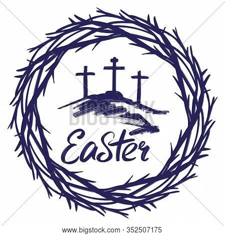 Crown Of Thorns And Calligraphic Text Logo, Easter Religious Symbol Of Christianity Hand Drawn Vecto