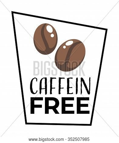 No Caffeine Product Label, Dietary Food Isolated Icon