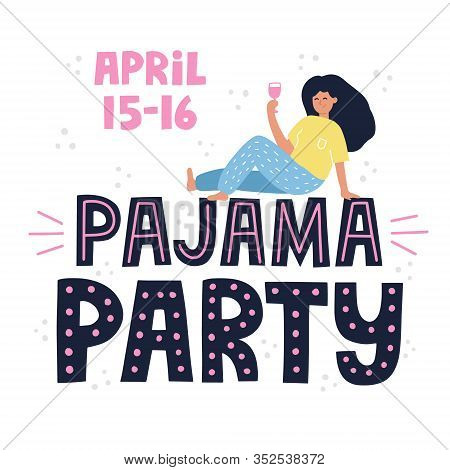 Pajama Party Quote. Happy Girls In Pajama Drinking Wine Illustration. Sleepover Party Concept For In