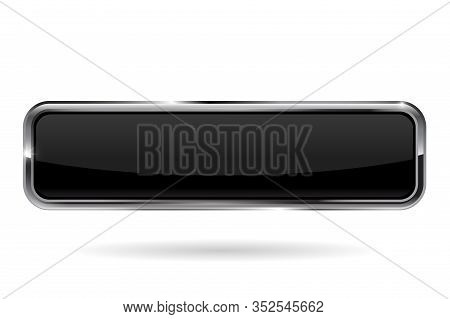 Web Button Vector. Black Shiny Glass Button With Metal Frame. Vector 3d Illustration Isolated On Whi