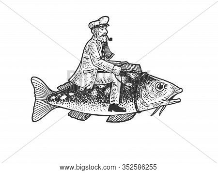 Fisherman Captain Riding Fish Sketch Engraving Vector Illustration. T-shirt Apparel Print Design. Sc