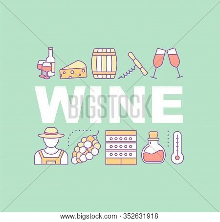 Wine Industry Word Concepts Banner. Winemaking. Vinification. Wine Production. Winery. Isolated Lett