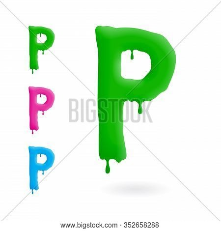 Letter P Logo. Green, Blue And Pink Character With Drips. Dripping Liquid Symbol. Isolated Vector.