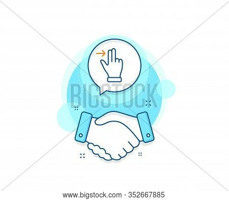 Slide Right Arrow Sign. Handshake Deal Complex Icon. Touchscreen Gesture Line Icon. Swipe Action Sym