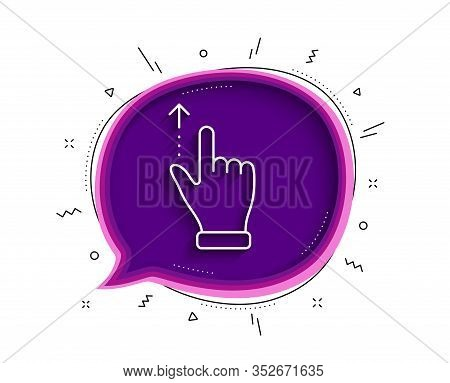 Touchscreen Gesture Line Icon. Chat Bubble With Shadow. Slide Up Arrow Sign. Swipe Action Symbol. Th