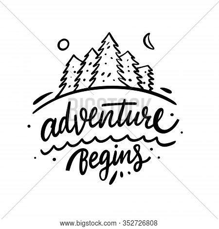 Adventure Begins Lettering Phrase And Landscape. Modern Calligraphy. Black Ink. Vector Illustration.