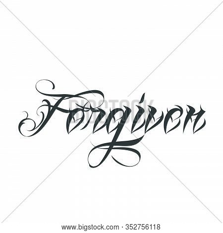 Forgiven, Christian Faith, Typography For Print Or Use As Poster, Card, Flyer Or T Shirt