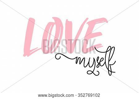 Love Myself Quote. Cute Calligraphy Text. Pale Pink And Black Love Myself Inscription. Trendy Design