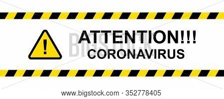 Attention Coronavirus Message Safety Vector Illustration. Warning Coronavirus Background. Hazard Yel