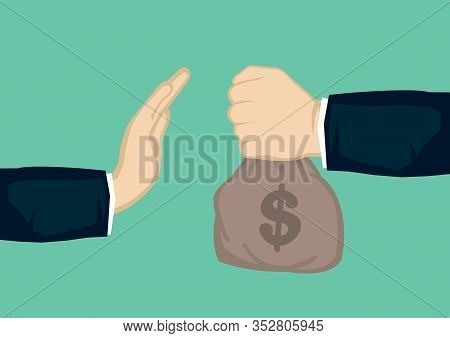 Rejection Of Money. Businessman Offering A Bag Of Money While The Other Man Rejecting The Proposal.
