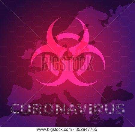 Coronavirus Infects In Europe.biohazard Symbol And Map Of Europe.