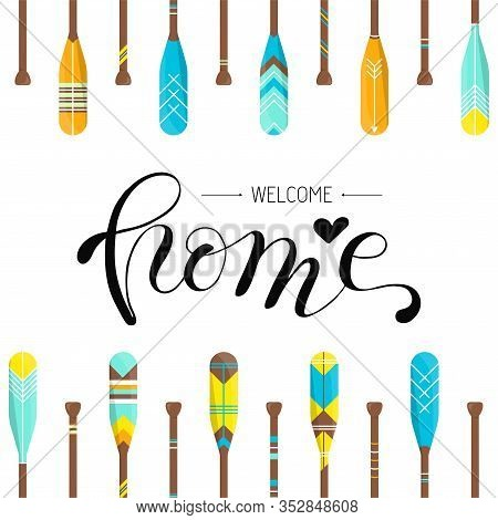 Welcome Home Quote Poster Template With Oar Or Paddle Boat Background With Colorful Ornaments. Sport