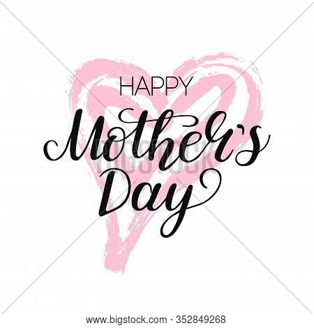 Happy Mothers Day Typography Text On Pink Hand Writing Heart Background. Template Card With Celebrat