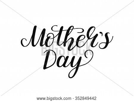 Happy Mothers Day Typography Hand Writing Text On White Background. Template Celebrate Quote For Mom