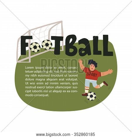 Fun Hand Drawn Card And Banner Sports Design. Forward Football Player Runs On The Pitch To The Ball