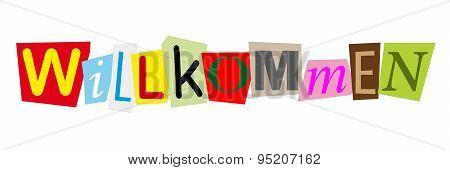 willkommen is german for welcome