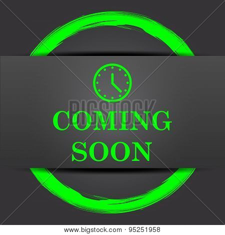 Coming soon icon. Internet button with green on grey background. poster