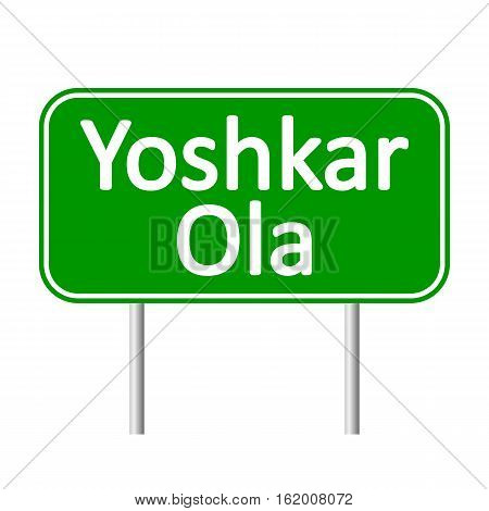Yoshkar-Ola road sign isolated on white background.